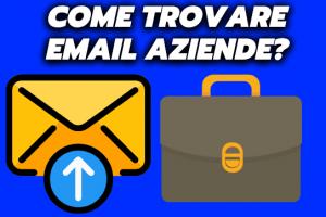 Come Trovare Email Aziendali? Semplice e Sicuro