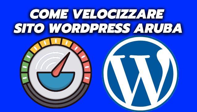 come velocizzare sito wordpress aruba