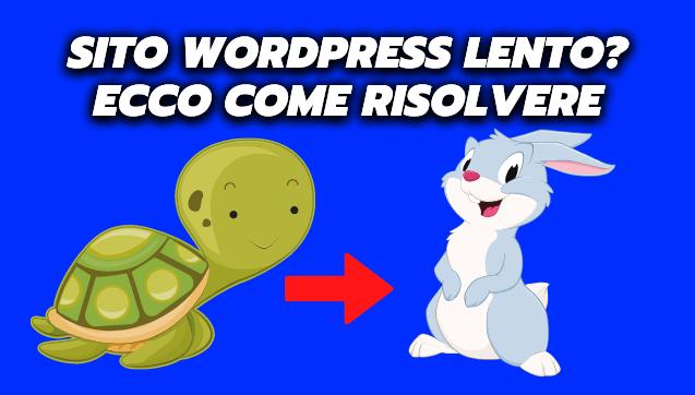 sito wordpress lento come risolvere